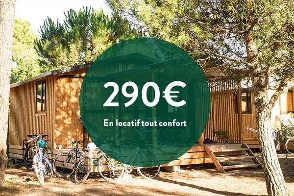 290€/semaine en locatif tout confort*
